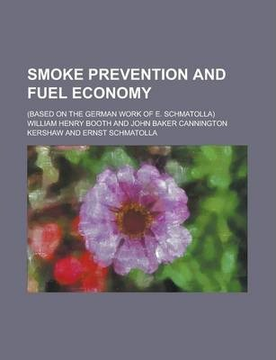 Smoke Prevention and Fuel Economy; (Based on the German Work of E. Schmatolla)