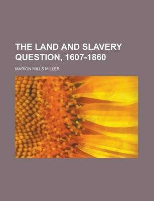 The Land and Slavery Question, 1607-1860