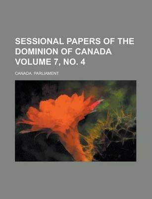 Sessional Papers of the Dominion of Canada Volume 7, No. 4