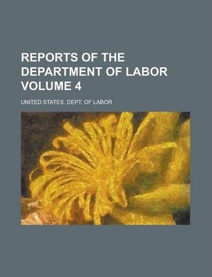 Reports of the Department of Labor Volume 4