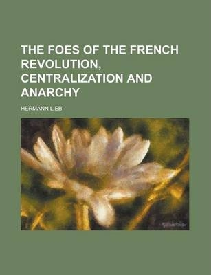 The Foes of the French Revolution, Centralization and Anarchy