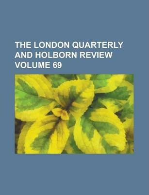 The London Quarterly and Holborn Review Volume 69