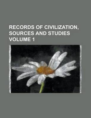 Records of Civilization, Sources and Studies Volume 1