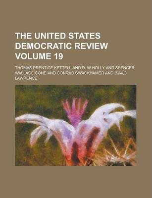 The United States Democratic Review Volume 19