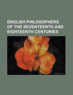 English Philosophers of the Seventeenth and Eighteenth Centuries