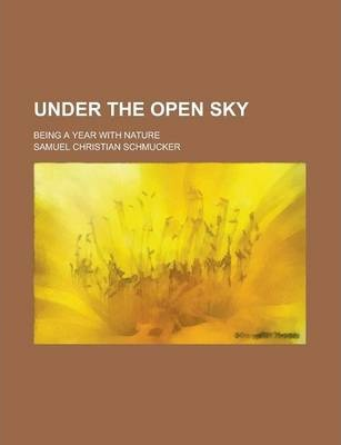 Under the Open Sky; Being a Year with Nature