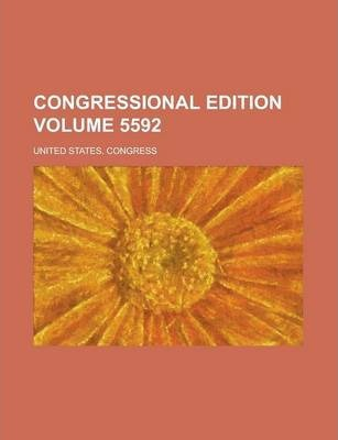 Congressional Edition Volume 5592