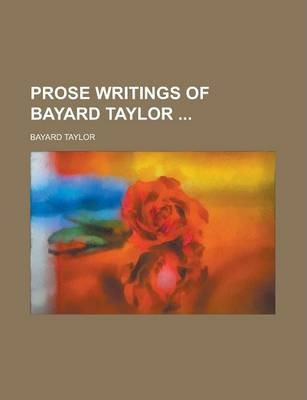 Prose Writings of Bayard Taylor