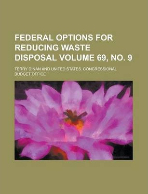 Federal Options for Reducing Waste Disposal Volume 69, No. 9