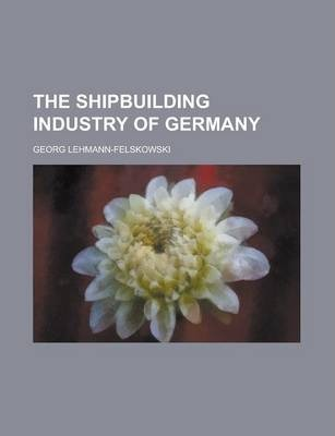 The Shipbuilding Industry of Germany