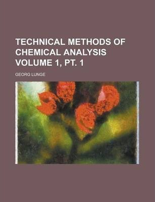 Technical Methods of Chemical Analysis Volume 1, PT. 1