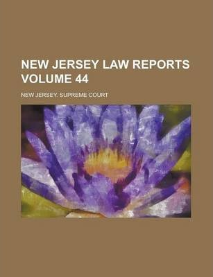 New Jersey Law Reports Volume 44