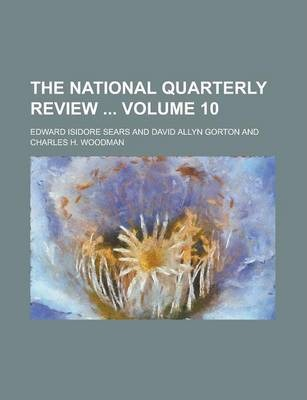 The National Quarterly Review Volume 10