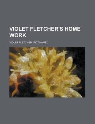 Violet Fletcher's Home Work