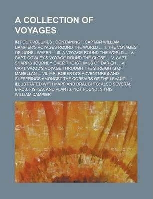A Collection of Voyages; In Four Volumes