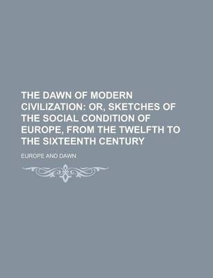 The Dawn of Modern Civilization