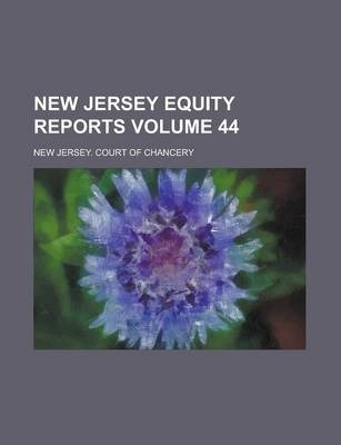 New Jersey Equity Reports Volume 44