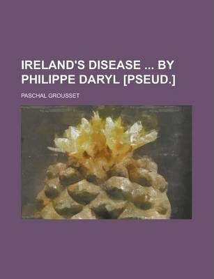 Ireland's Disease by Philippe Daryl [Pseud.]