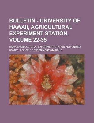 Bulletin - University of Hawaii, Agricultural Experiment Station Volume 22-35