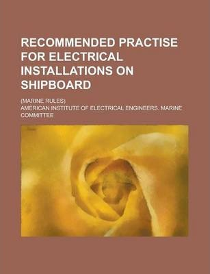 Recommended Practise for Electrical Installations on Shipboard; (Marine Rules)