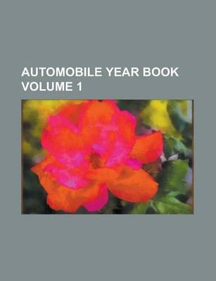 Automobile Year Book Volume 1