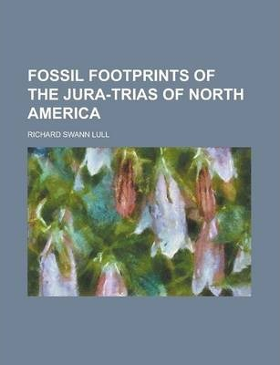 Fossil Footprints of the Jura-Trias of North America