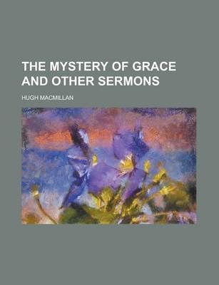 The Mystery of Grace and Other Sermons