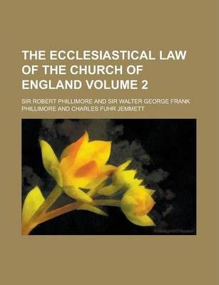 The Ecclesiastical Law of the Church of England Volume 2
