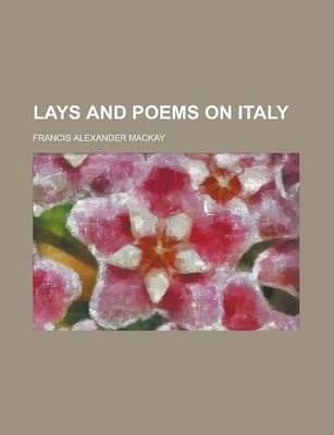 Lays and Poems on Italy
