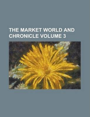 The Market World and Chronicle Volume 3