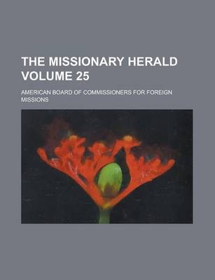 The Missionary Herald Volume 25