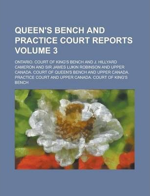 Queen's Bench and Practice Court Reports Volume 3
