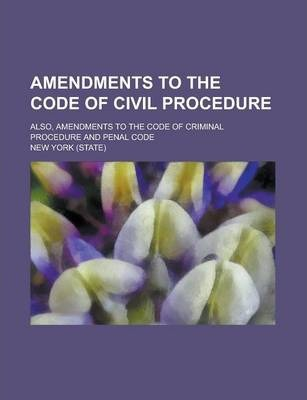 Amendments to the Code of Civil Procedure; Also, Amendments to the Code of Criminal Procedure and Penal Code