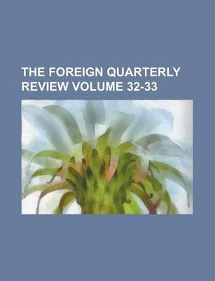 The Foreign Quarterly Review Volume 32-33