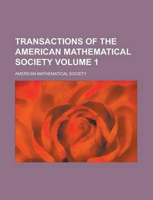 Transactions of the American Mathematical Society Volume 1