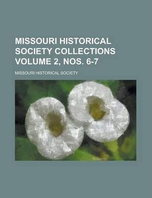 Missouri Historical Society Collections Volume 2, Nos. 6-7