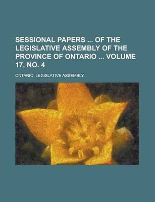 Sessional Papers of the Legislative Assembly of the Province of Ontario Volume 17, No. 4