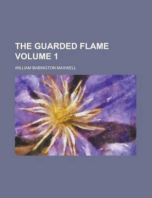 The Guarded Flame Volume 1