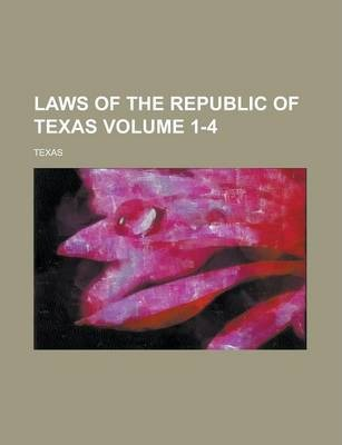Laws of the Republic of Texas Volume 1-4