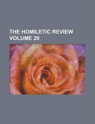 The Homiletic Review Volume 20