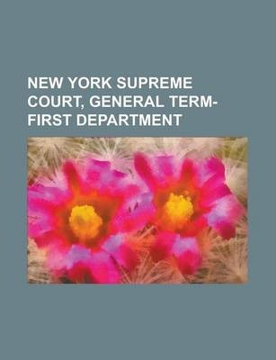 New York Supreme Court, General Term-First Department