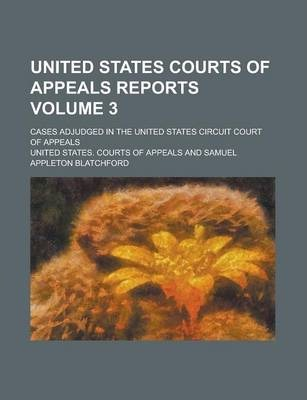 United States Courts of Appeals Reports; Cases Adjudged in the United States Circuit Court of Appeals Volume 3