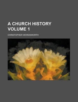 A Church History Volume 1