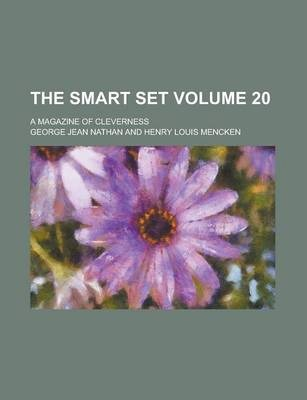 The Smart Set; A Magazine of Cleverness Volume 20