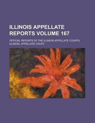Illinois Appellate Reports; Official Reports of the Illinois Appellate Courts Volume 167