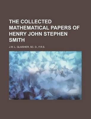 The Collected Mathematical Papers of Henry John Stephen Smith