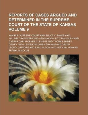 Reports of Cases Argued and Determined in the Supreme Court of the State of Kansas Volume 9