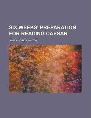 Six Weeks' Preparation for Reading Caesar