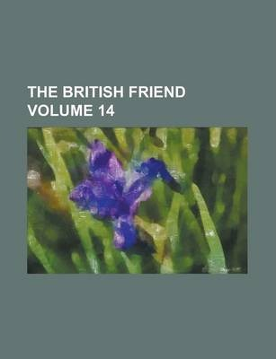 The British Friend Volume 14