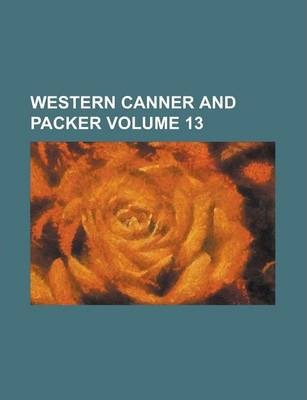 Western Canner and Packer Volume 13